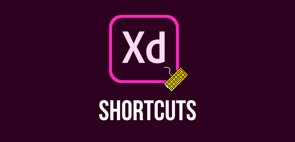 Adobe XD shortcuts